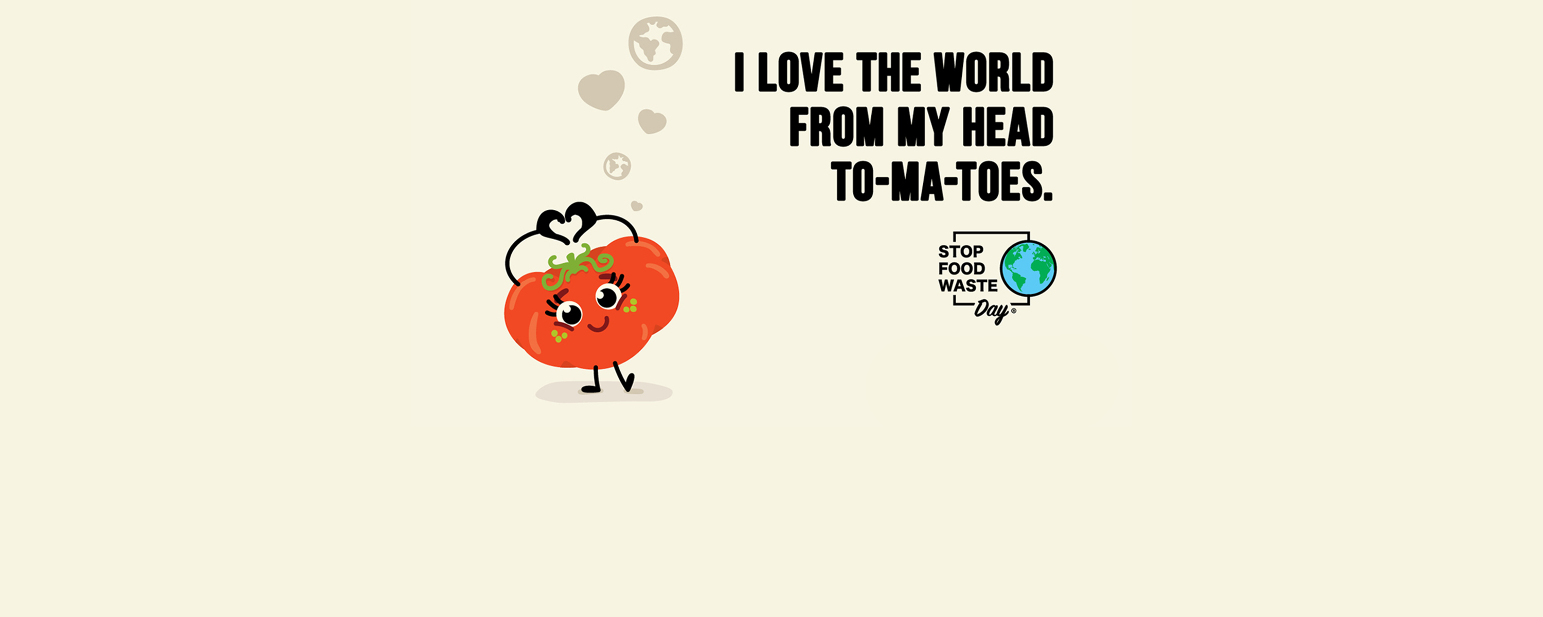 i love the world from my head to-ma-toes