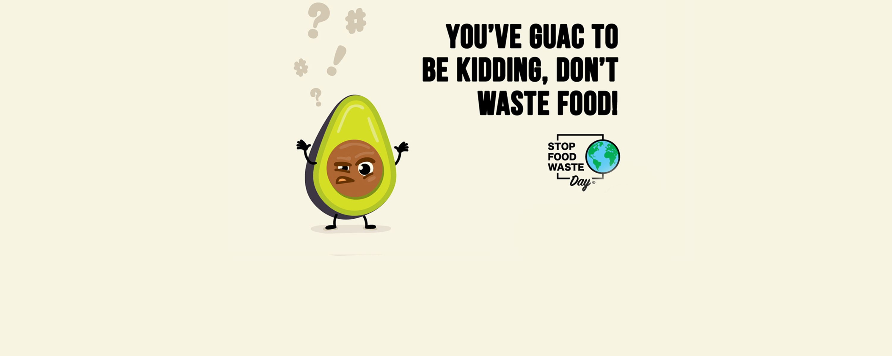 you've guac to be kidding, don't waste food