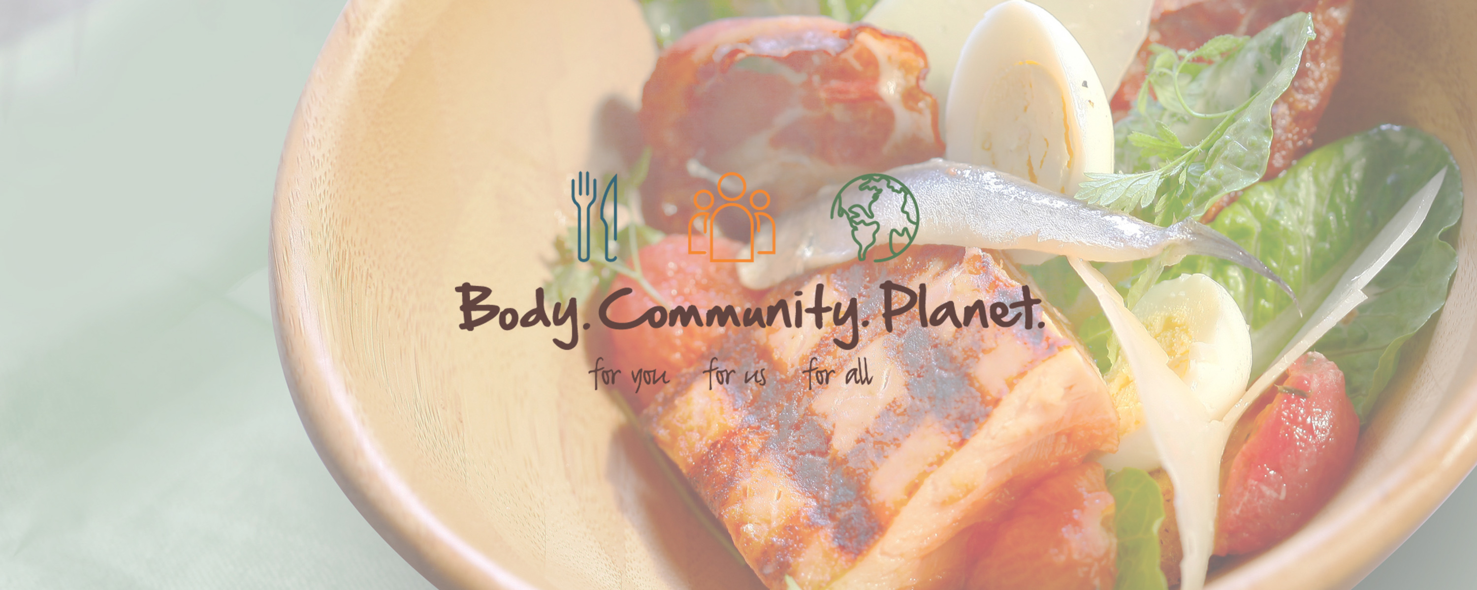 body. community. planet. for you. for us. for all.